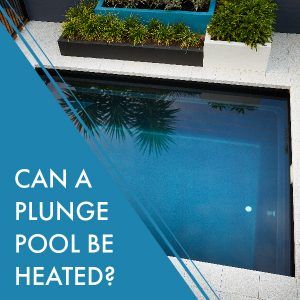 can-a-plunge-pool-be-heated-01