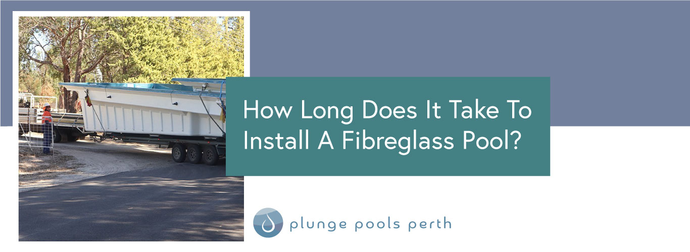 how-long-does-it-take-to-install-a-fibreglass-pool-feature2